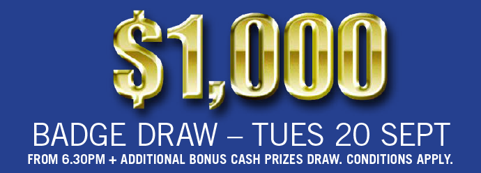 $1,000 BADGE DRAW 20 SEPT