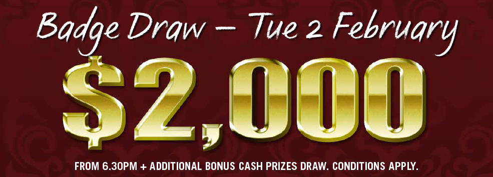 $2000 Badge Draw - TUE 2 FEB