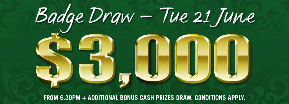 $3000 Badge Draw - TUE 21 JUNE