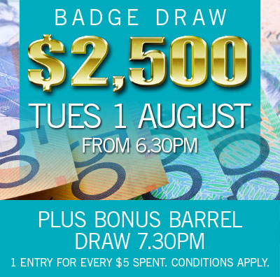 JACKPOT !!!!! $2500 Member's Badge Draw. Tuesday 1 August
