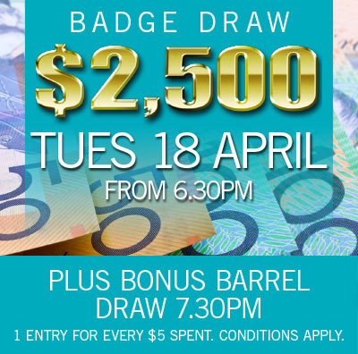 $2500 BADGE DRAW TONIGHT 18 April 2017