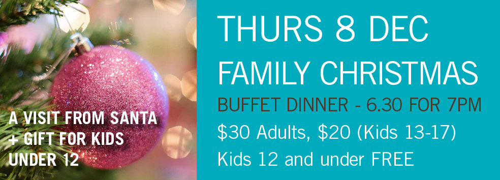 Family Christmas Buffet Dinner – 8 DEC