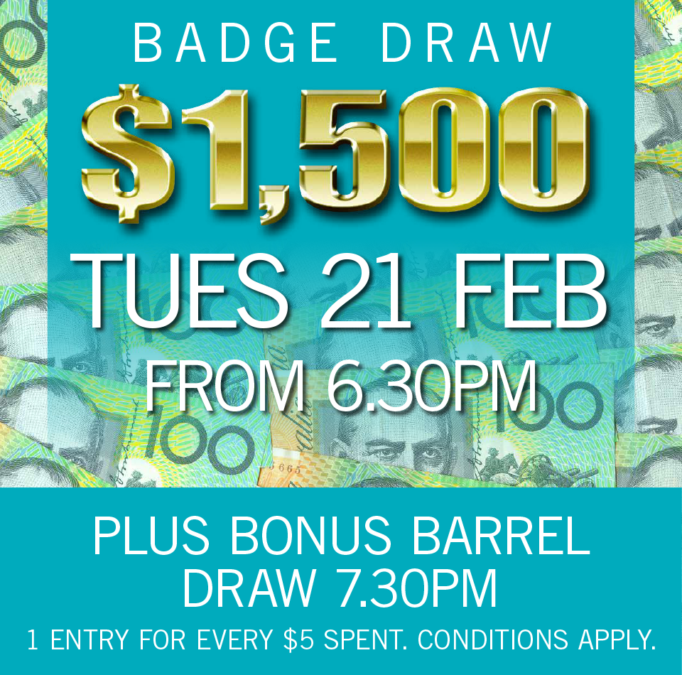 $1500 BADGE DRAW TUE 21 FEB 2017 + BONUS DRAWS
