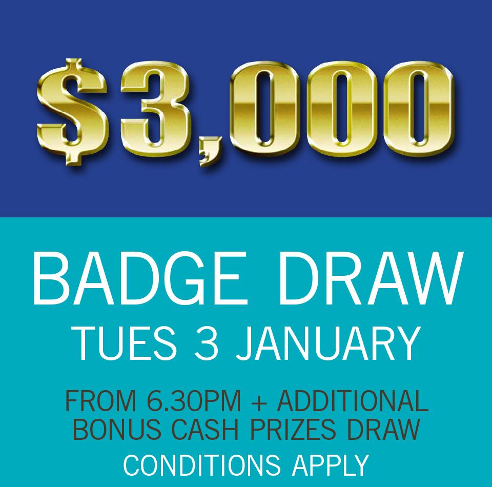 $3,000 BADGE DRAW TUE 7 JAN 2017