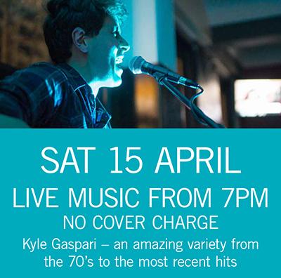 LIVE MUSIC - Kyle Gaspari Sat 15 April 7pm