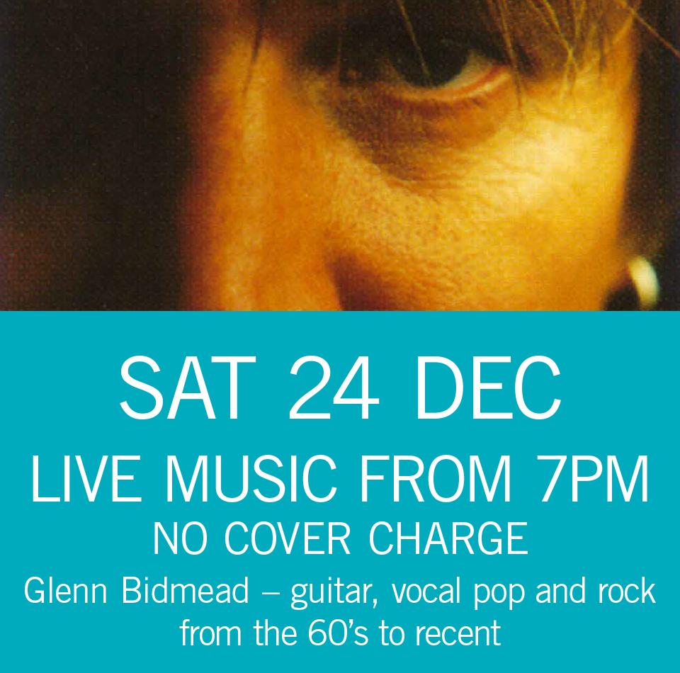 LIVE MUSIC - Glenn Bidmead Sat 24 Dec 7pm