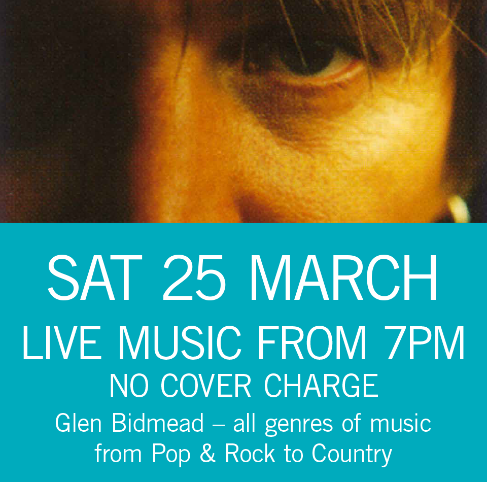 LIVE MUSIC - Glen Bidmead Sat 25 March 7pm