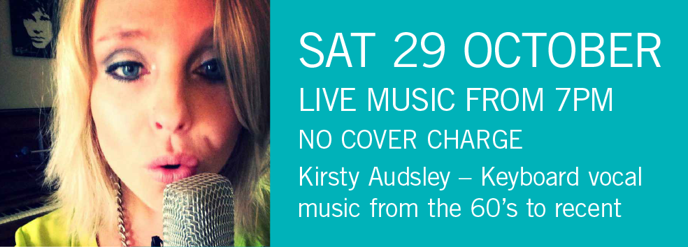 LIVE MUSIC - Kirsty Audsley Sat 29 Oct 7pm