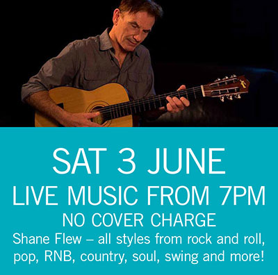 LIVE MUSIC - Shane Flew Sat 3 June 7pm