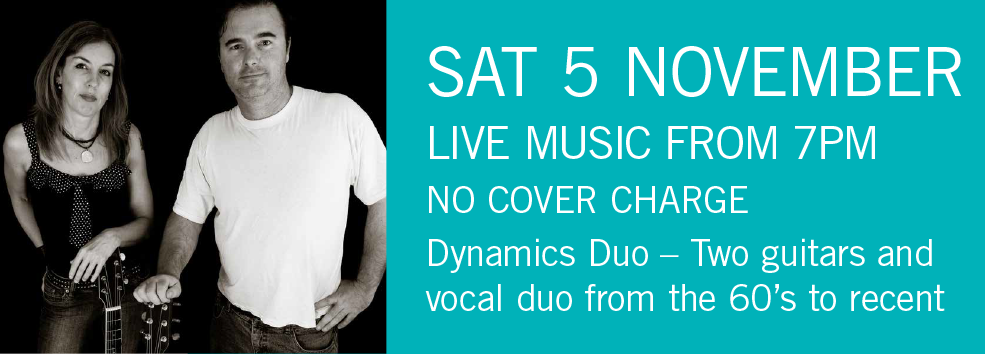 LIVE MUSIC - Dynamic Duo Sat 5 Nov 7pm