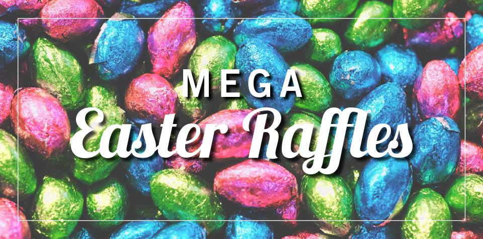 Mega Easter Raffles