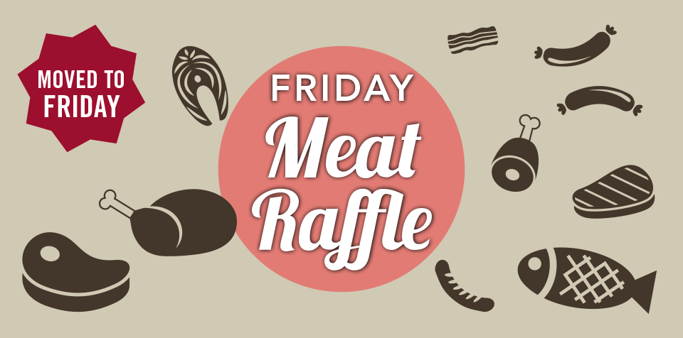 FRIDAY NIGHT RAFFLES ARE BACK!